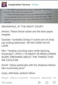 So the night court is sadistic yet Tamlin is the one who has a set of illyrian wings in his bedroom. But excuse me the night court is sadistic!! I can't stand the tool.