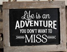Life is an Adventure You Don't Want to Miss by PersonalizedbyDawn