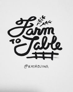 """Periodically I ask for submissions of a word/phrase to draw and send out via Twitter—@Kat Rojina submitted the phrase """"Farm to Table..."""