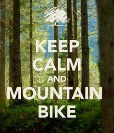 Can't wait for the hills to melt a little - Keep Calm and Mountain Bike!
