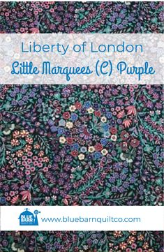 $45 CAD per yard. Liberty of London Fabrics Little Marquees (C) Purple. Tana Lawn Collection.For the classical story, the Liberty Fabrics team selected the prints that have become paradigms of particular styles of Liberty London prints.100% Cotton Lawn 54″ wide. Sold by the 1/4 yard or in Fat Quarters, ships to Canada and USA. #libertylove #libertyfabric #libertyoflondonfabric #longarmquilting #canadianquiltshop #sewcanadian #onlinequiltshop #onlinequiltstore #onlinefabricshop Liberty Of London Fabric, Liberty Fabric, Blue Quilts, Longarm Quilting, Fabric Shop, Fat Quarters, Quilt Patterns, Lawn, Fabrics