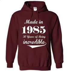 1985 Incredible - #christmas tee #hoodie creepypasta. SIMILAR ITEMS => https://www.sunfrog.com/Birth-Years/1985-Incredible-4444-Maroon-19411293-Hoodie.html?68278