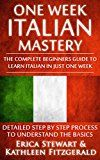 Free Kindle Book -   ITALIAN: ONE WEEK ITALIAN MASTERY: The Complete Beginner's Guide to Learning Italian in just 1 Week! Detailed Step by Step Process to Understand the Basics. ... Vocabulary Word List Italy Phrasebook)) Check more at http://www.free-kindle-books-4u.com/education-teachingfree-italian-one-week-italian-mastery-the-complete-beginners-guide-to-learning-italian-in-just-1-week-detailed-step-by-step-process-to-understand-the-basics/