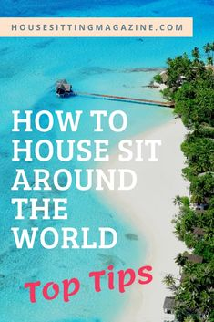 International House Sitting - How to Become a House Sitter Overseas House Sitting Jobs, Working Holidays, Pet Sitting, Digital Nomad, Greatest Adventure, Holiday Destinations, Need To Know, The Good Place, How To Become