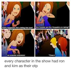 """Kim Possible"" every one in their school shipped them lol.>>>I didn't even ship this...i LUXURY CRUISED THIS SO HARD< ME TOO THIS WAS AND IS MY FAVORITE SHOW"