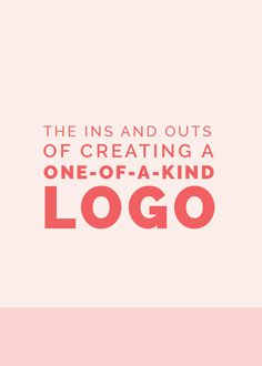 The Ins and Outs of Designing a One-of-a-Kind Logo