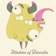 Minister of Disorder at www.ministryofmonsters.com
