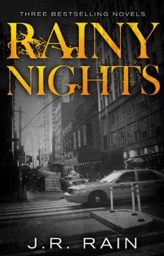 Free Kindle Book For A Limited Time : Rainy Nights: Three Novels by J.R. Rain