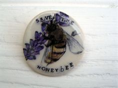 Save the Honey Bees! We love Alice Shield's ceramic badges.