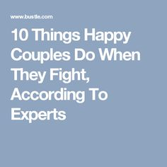 10 Things Happy Couples Do When They Fight, According To Experts