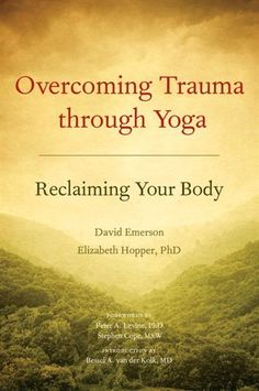 Good for work - Overcoming Trauma Through Yoga: Reclaiming Your Body