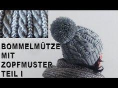 Bommelmütze mit Zopfmuster Teil I (Rundstricken) / Pudelmütze - YouTube