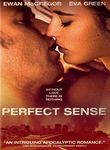 Perfect Sense (2011) AWESOME MOVIE!   After sparks fly between a newly single epidemiologist and a charming chef, a puzzling patient -- a truck driver who's lost his ability to smell -- drastically alters the couple's budding relationship in this sci-fi thriller.