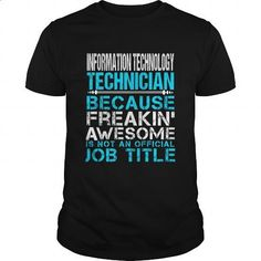 INFORMATION-TECHNOLOGY-TECHNICIAN - #t shirts #funny shirts. MORE INFO => https://www.sunfrog.com/LifeStyle/INFORMATION-TECHNOLOGY-TECHNICIAN-147098040-Black-Guys.html?60505