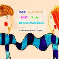 Mi lado de la bufanda: Cuento Infantil sobre la amistad de Carmen Parets Luque http://www.amazon.es/dp/1502994666