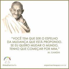"""Para Pensar Sobre o Ano Que Chega... """"Você tem que ser o espelho da mudança que está propondo"""" M. Gandhi  #MeditarLiberta #experimenteapaz"""