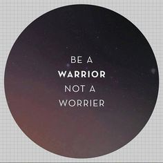 Being FIERCE is all about being a WARRIOR not a worrier!