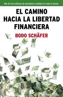 """""""El camino hacia la libertad financiera"""" de Bodo Schäfer. Se dan las claves personales y financieras para alcanzar un alto estatus económico y un óptimo estado de plenitud en un plazo de tiempo breve. Enseña a invertir en bolsa, en valores y acciones, así como a vivir de los intereses de una manera financieramente segura. Desvela las técnicas más efectivas para un manejo provechoso del dinero y muestra el camino hacia la libertad financiera. Signatura: 336 SCH cam. 28/7/2014"""