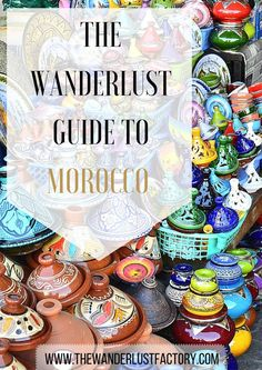 The Wanderlust Guide to Morocco | A complete travel guide with everything you need to know to plan your adventure to Morocco: places to see, things to do, what to eat, local customs, and more! #VisitMorocco