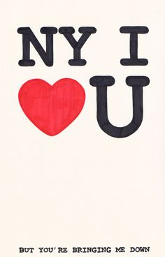 """""""New York, I Love You, But You're Bringing Me Down"""" // by LCD Soundsystem // from Sound of Silver"""
