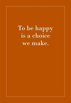 to be happy | is a choice | the wellness warrior