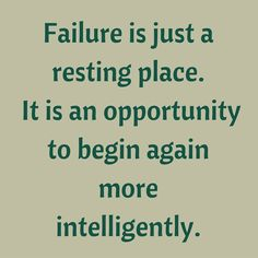 Failure is just a resting place. It is an opportunity to begin again more intelligently. #QuotesYouLove #QuoteOfTheDay #Entrepreneur #QuotesOnEntrepreneurship #EntrepreneurQuotes #Entrepreneurship Visit our website for text status wallpapers. www.quotesulove.com