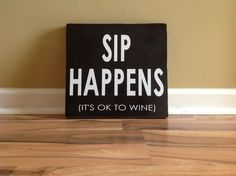 Sip happens its ok to wine sign wall decor wooden by GAGirlDesigns, $28.00