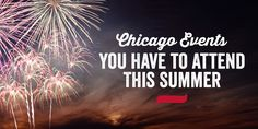 Chicago Events To Attend This Summer