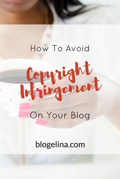 Copyright Infringement- Images You Can and Can't Share on Your Blog - Blogelina2