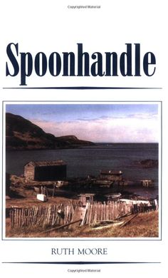 Spoonhandle (9780942396492): by Ruth Moore.  Another Favorite depicting a time and place.  Not as well  known.as the books By Roberts, but a great read whether you are interested in this area or not.