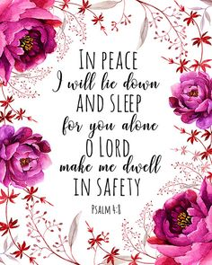 Psalm In peace I will lie down and sleep Printable Bible Verse Print Scripture Quote Floral Prin thank you, Jesus Words to Uplift Printable Bible Verses, Bible Verses Quotes, Jesus Quotes, Bible Scriptures, Faith Quotes, Peace Scripture, Encouragement Scripture, Wisdom Quotes, Healing Scriptures