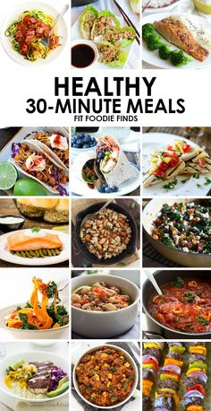 Healthy 30 Minute Meals - Fit Foodie Finds