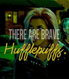 never underestimate a hufflepuff.  I'm actually sorta offended that people think Hufflepuff's can't be brave. They may be loyal and kind and hardworking, but that doesn't make them cowards.