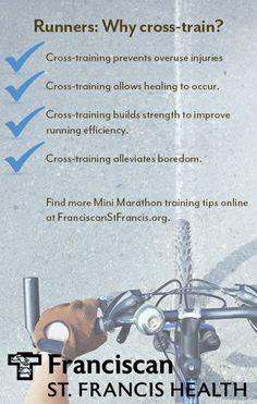 4 reasons why should include cross-training in your Mini Marathon training plan. From Franciscan St. Francis Health Sports Medicine in Indianapolis.