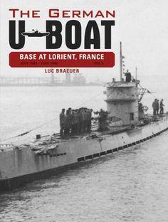 The German U-boat Base at Lorient, France: July 1941-july 1942