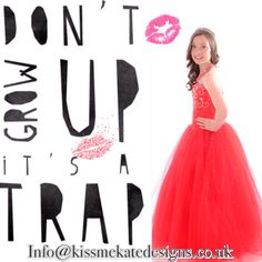 Don't grow up...... It's a trap junior prom perfect princess range by Kiss me Kate