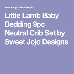 Little Lamb Baby Bedding 9pc Neutral Crib Set by Sweet Jojo Designs