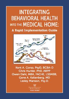Read Kent A. Corso PsyD BCBA-D's book Integrating Behavioral Health into the Medical Home: A Rapid Implementation Guide. Published on by Greenbranch Publishing. Aspects Of The Novel, Program Evaluation, Health Options, Management Books, Science Books, Primary Care, Guide Book, Integrity, Health And Beauty