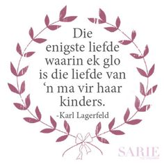 moedersdag blok d 15 4 Afrikaans Language, Laser Cutter Projects, Afrikaanse Quotes, Goeie More, Wise Words, Love You, Wisdom, Day, African Dessert