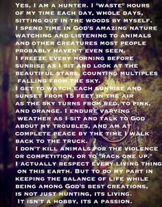 Yes, I'm a hunter. This is why I am getting into hunting.