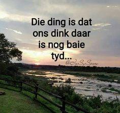 Afrikaans Quotes, True Words, Best Quotes, Beach, Water, Van, Outdoor, Summer, Gripe Water