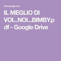 IL MEGLIO DI VOI...NOI...BIMBY.pdf - Google Drive Google Drive, Plum Cake, Prune Cake