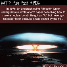 A student writes paper on How to make a nuclear bomb -WTF fun facts