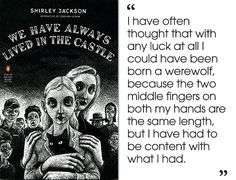 A gripping tale of murder most foul on the estate of the Blackwood family, Shirley Jackson's final novel is the kind of book you'll want everyone to read just so you can talk about it.