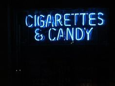 Cigarettes and Candy Neon Light Up Sign | Shop Lights | Storefront | Window | Blue Type | Advertisement | Typography | Smoking