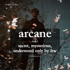 arcane (adj.) secret, mysterious, understood only by few - Rare words - Beautiful Words In English, Interesting English Words, Unusual Words, Weird Words, Rare Words, Cool Words, Unique Words With Meaning, Word Meaning, Fancy Words