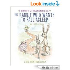 The Rabbit Who Wants to Fall Asleep: A New Way of Getting Children to Sleep eBook: Carl-Johan Forssén Ehrlin, Irina Maununen: Amazon.co.uk: Books