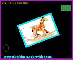 Giraffe Rocking Horse Plans 092423 - Woodworking Plans and Projects!