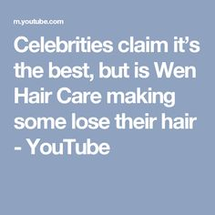 Celebrities claim it's the best, but is Wen Hair Care making some lose their hair - YouTube