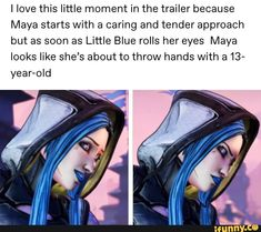 I love this little moment in the trailer because Maya starts With a caring and tender approach but as soon as Little Blue rolls her eyes Maya looks like she's about to throw hands with a year-old - iFunny :) Borderlands Maya, Borderlands Series, Tales From The Borderlands, Video Games Funny, Explosions, Bioshock, Gaming Memes, 13 Year Olds, Bullshit
